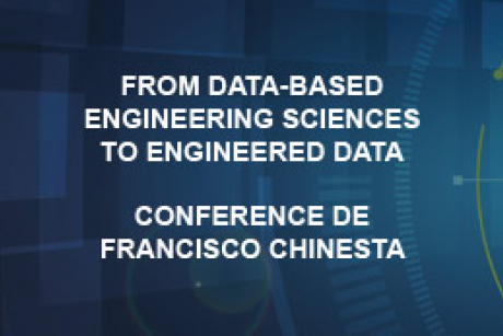 Conférence de Francisco Chinesta : From data-based engineering sciences to engineered data
